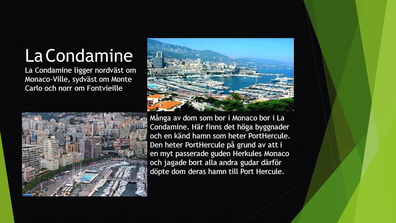 La Condamine La Condamine ligger nordväst om Monaco-Ville, sydväst om Monte Carlo och norr om Fontvieille