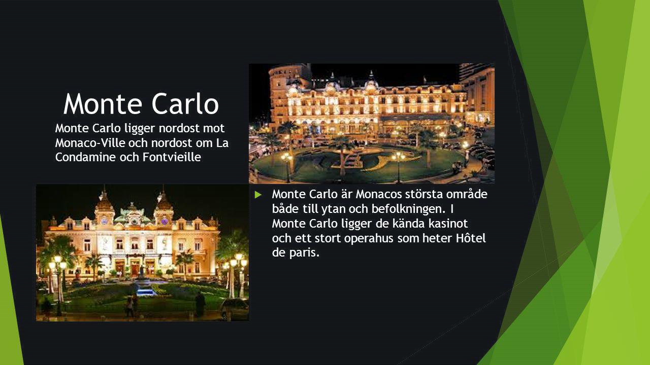 Monte Carlo Monte Carlo ligger nordost mot Monaco-Ville och nordost om La Condamine och Fontvieille