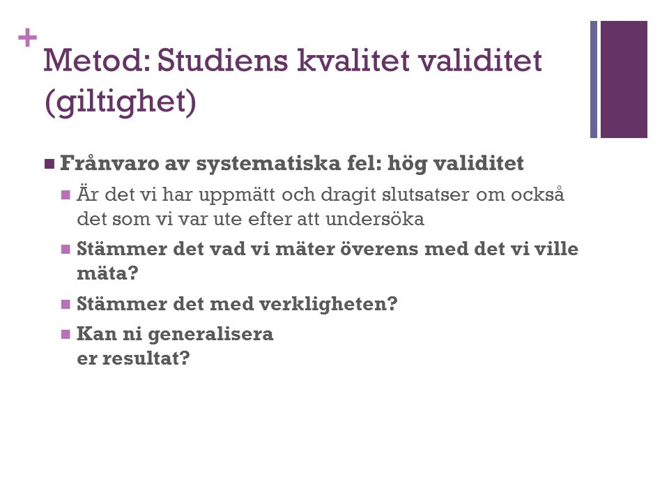 Metod: Studiens kvalitet validitet (giltighet)
