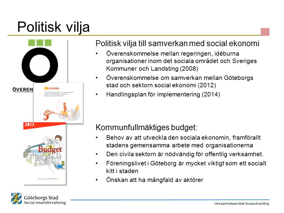Politisk vilja Politisk vilja till samverkan med social ekonomi