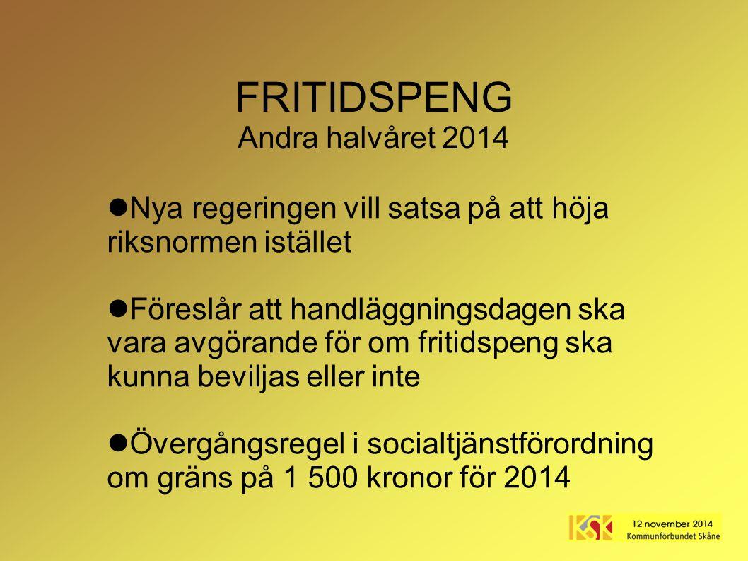 FRITIDSPENG Andra halvåret 2014
