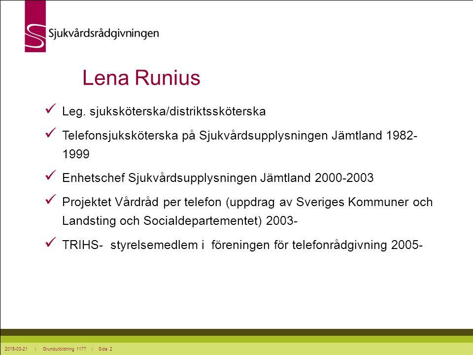 Lena Runius Leg. sjuksköterska/distriktssköterska