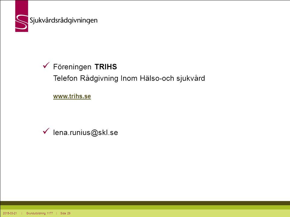 Föreningen TRIHS Telefon Rådgivning Inom Hälso-och sjukvård www. trihs