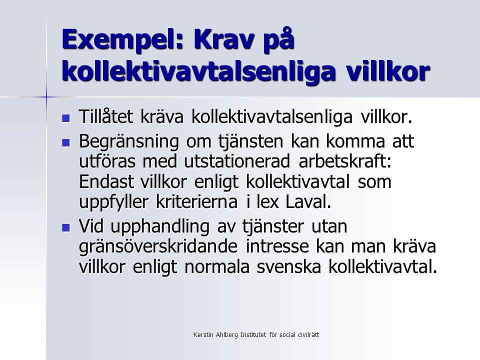Exempel: Krav på kollektivavtalsenliga villkor