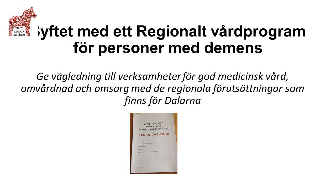 Syftet med ett Regionalt vårdprogram för personer med demens