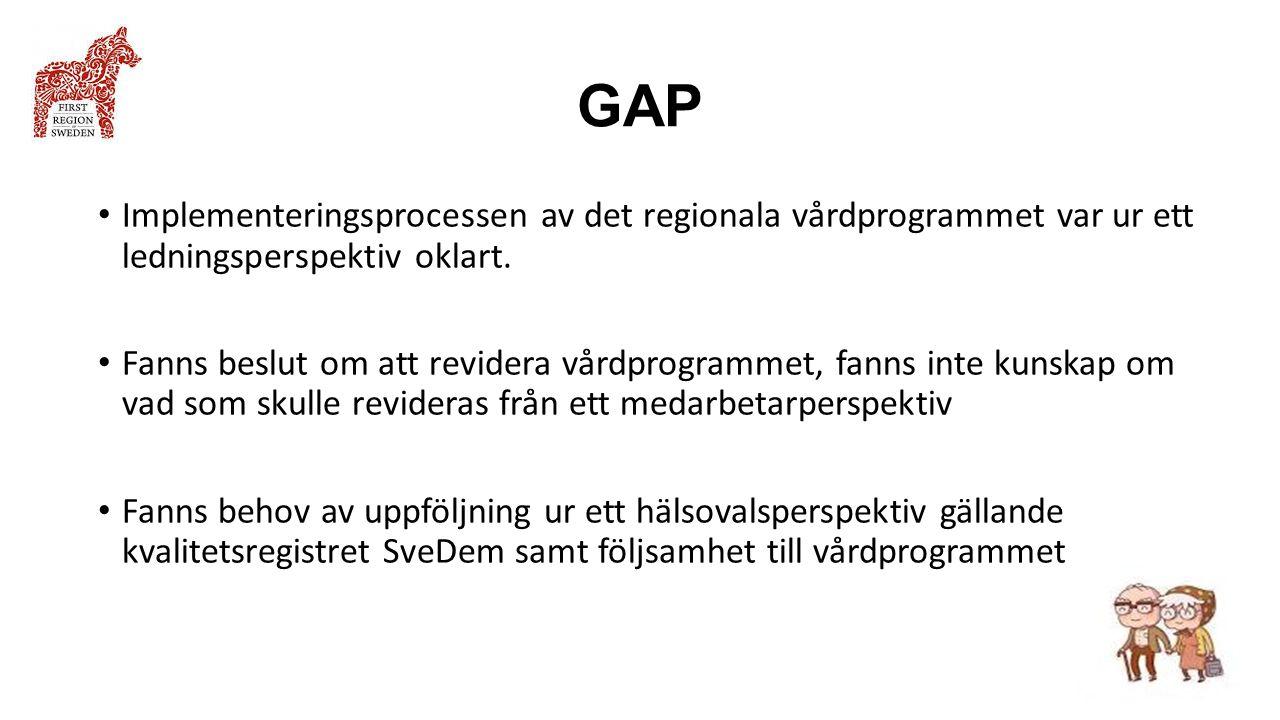 GAP Implementeringsprocessen av det regionala vårdprogrammet var ur ett ledningsperspektiv oklart.