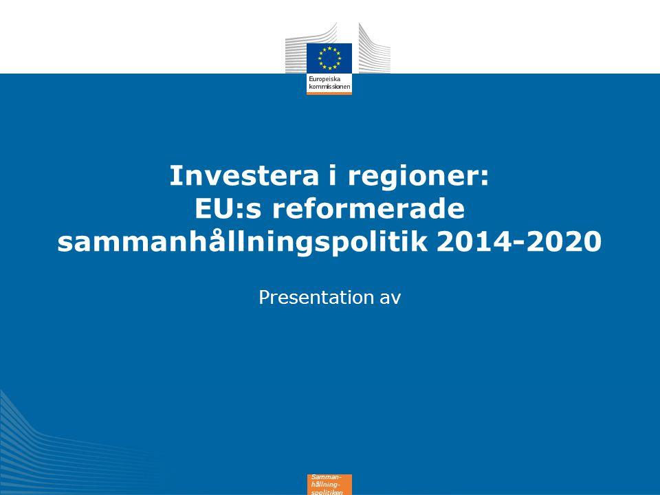 Investera i regioner: EU:s reformerade sammanhållningspolitik 2014-2020