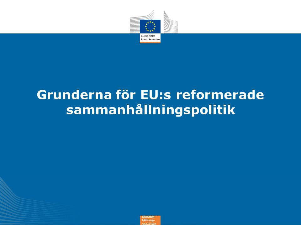 Grunderna för EU:s reformerade sammanhållningspolitik