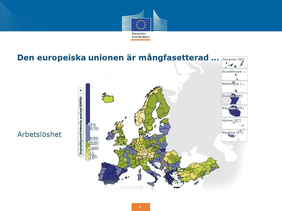 Den europeiska unionen är mångfasetterad …