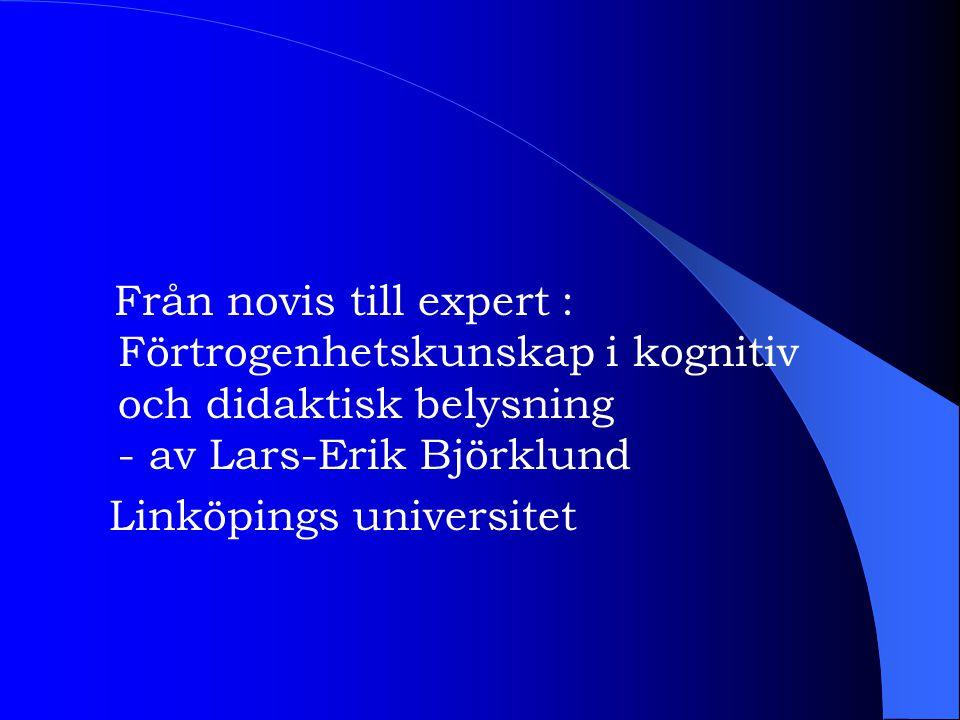 Från novis till expert : Förtrogenhetskunskap i kognitiv och didaktisk belysning - av Lars-Erik Björklund