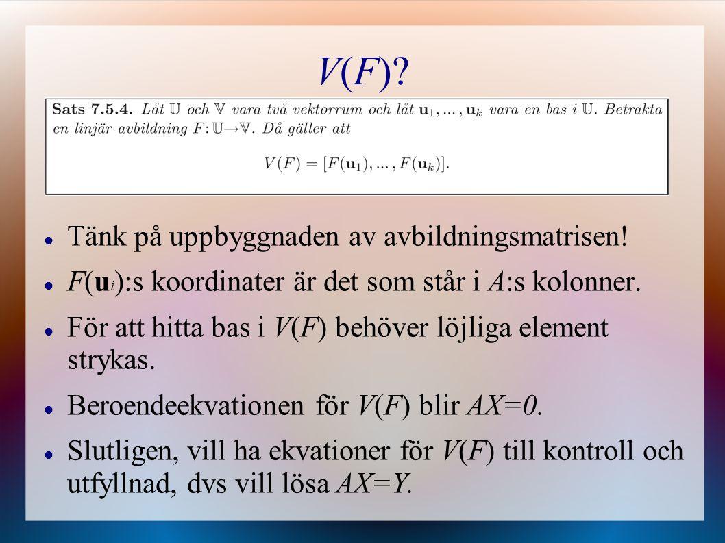 V(F) Tänk på uppbyggnaden av avbildningsmatrisen!