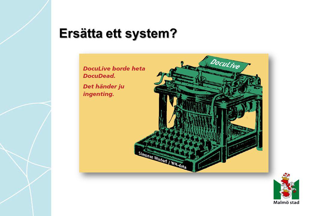 Ersätta ett system Ja, vi ersatte ett system och lade till ett till.