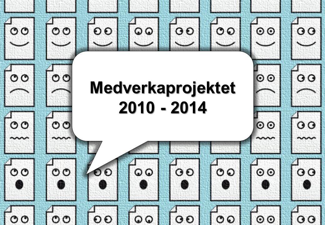 Medverkaprojektet 2010 - 2014 Grattis till: