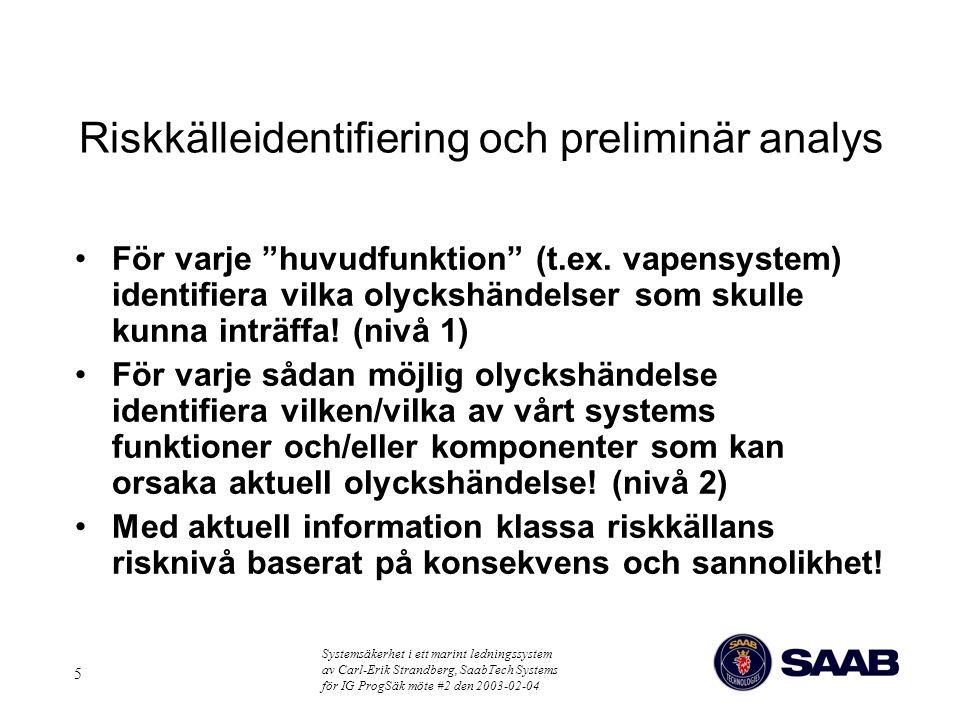 Riskkälleidentifiering och preliminär analys