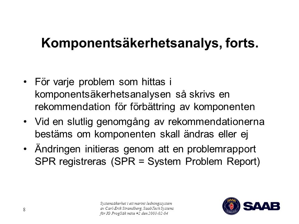 Komponentsäkerhetsanalys, forts.