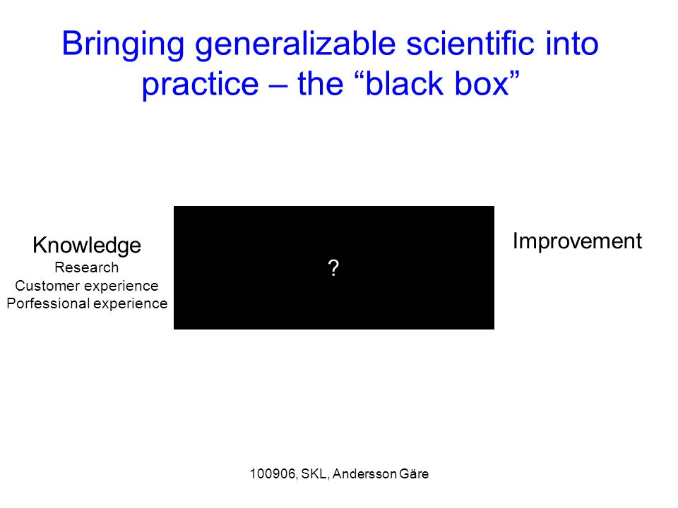 Bringing generalizable scientific into practice – the black box