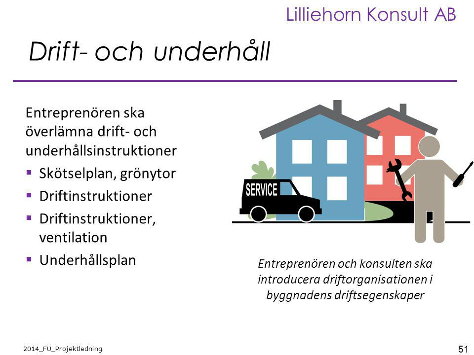 Drift- och underhåll Entreprenören ska överlämna drift- och underhållsinstruktioner. Skötselplan, grönytor.