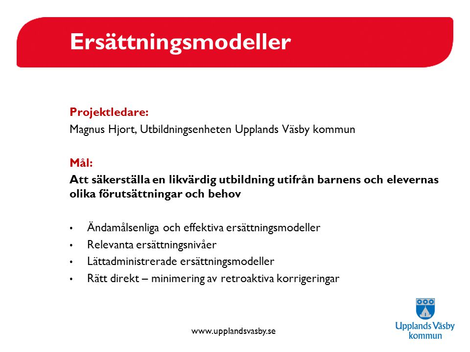 Ersättningsmodeller Projektledare: