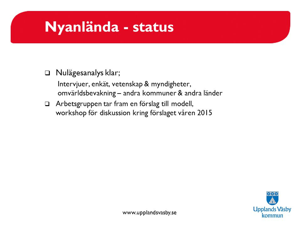 Nyanlända - status Nulägesanalys klar;