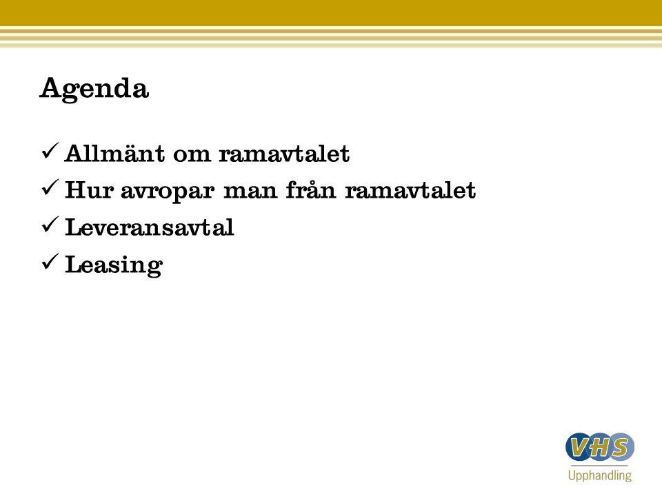 Agenda Allmänt om ramavtalet Hur avropar man från ramavtalet