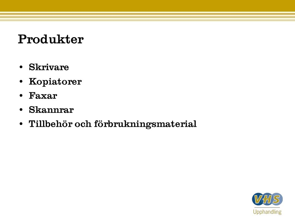 Produkter Skrivare Kopiatorer Faxar Skannrar