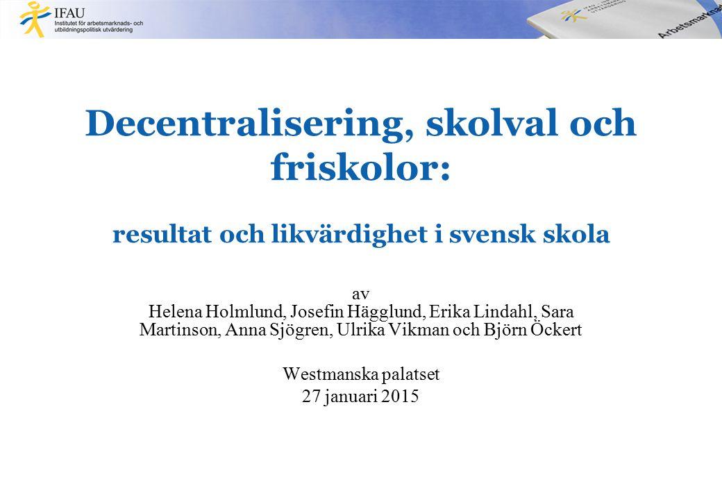 Decentralisering, skolval och friskolor: resultat och likvärdighet i svensk skola