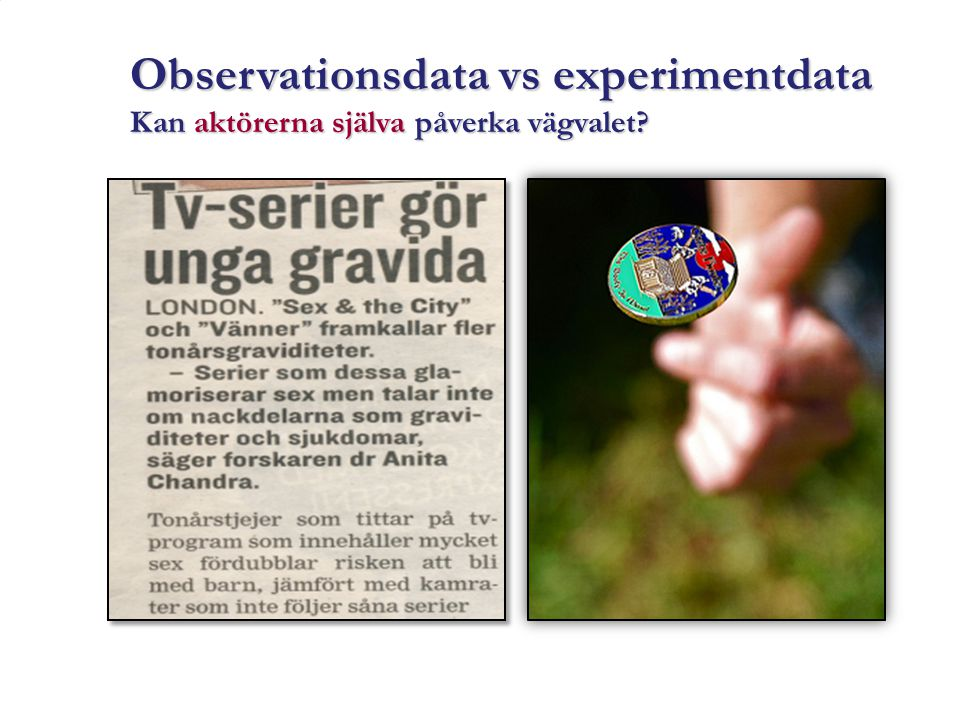 Observationsdata vs experimentdata