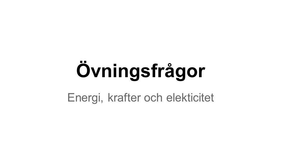 Energi, krafter och elekticitet