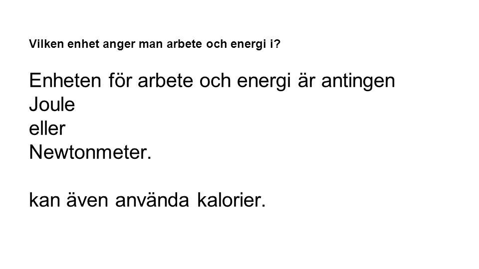 Vilken enhet anger man arbete och energi i