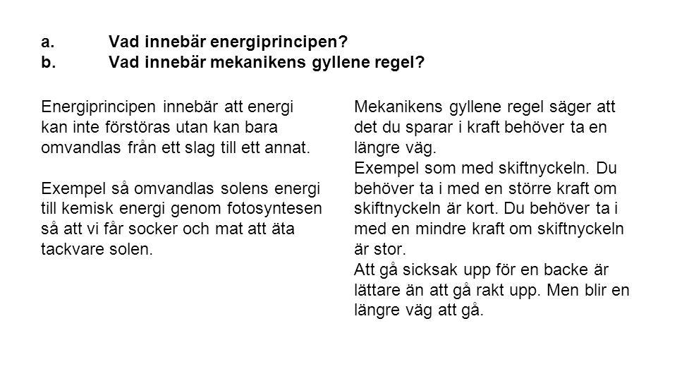 a. Vad innebär energiprincipen