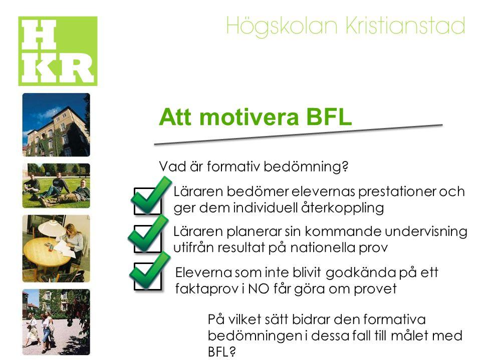 Att motivera BFL Vad är formativ bedömning