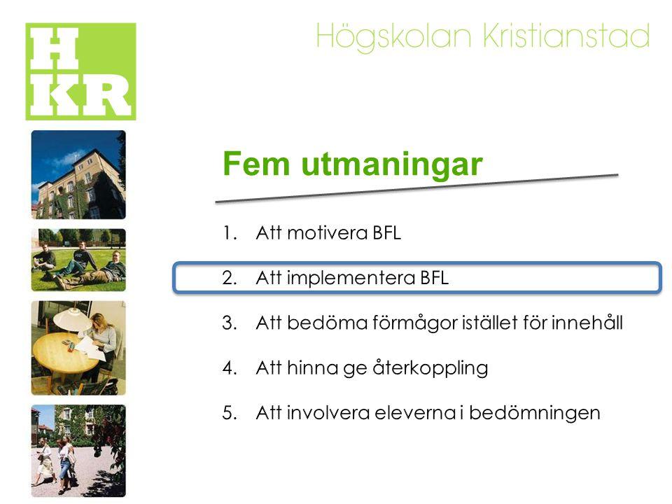 Fem utmaningar Att motivera BFL Att implementera BFL