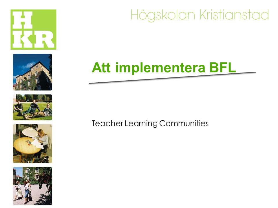 Att implementera BFL Teacher Learning Communities