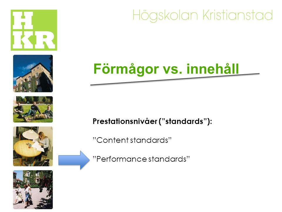 Förmågor vs. innehåll Prestationsnivåer ( standards ):