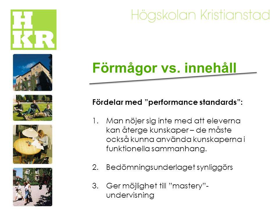 Förmågor vs. innehåll Fördelar med performance standards :
