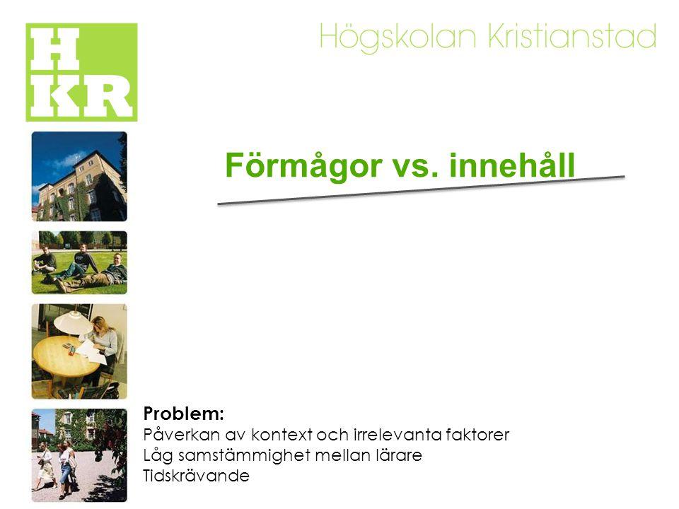Förmågor vs. innehåll Problem: