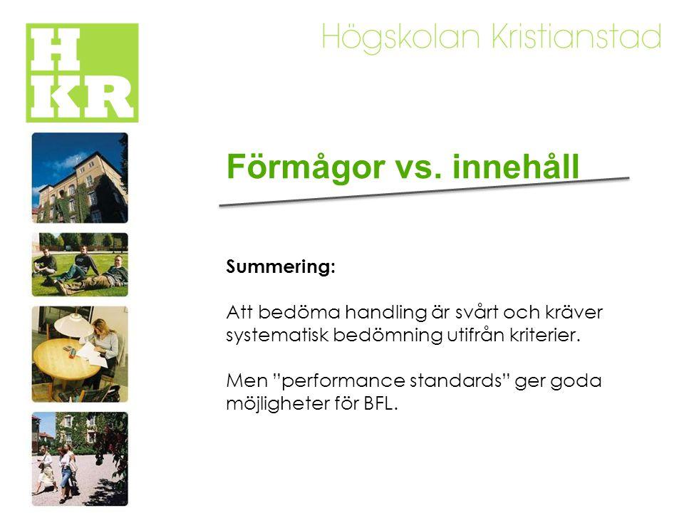 Förmågor vs. innehåll Summering: