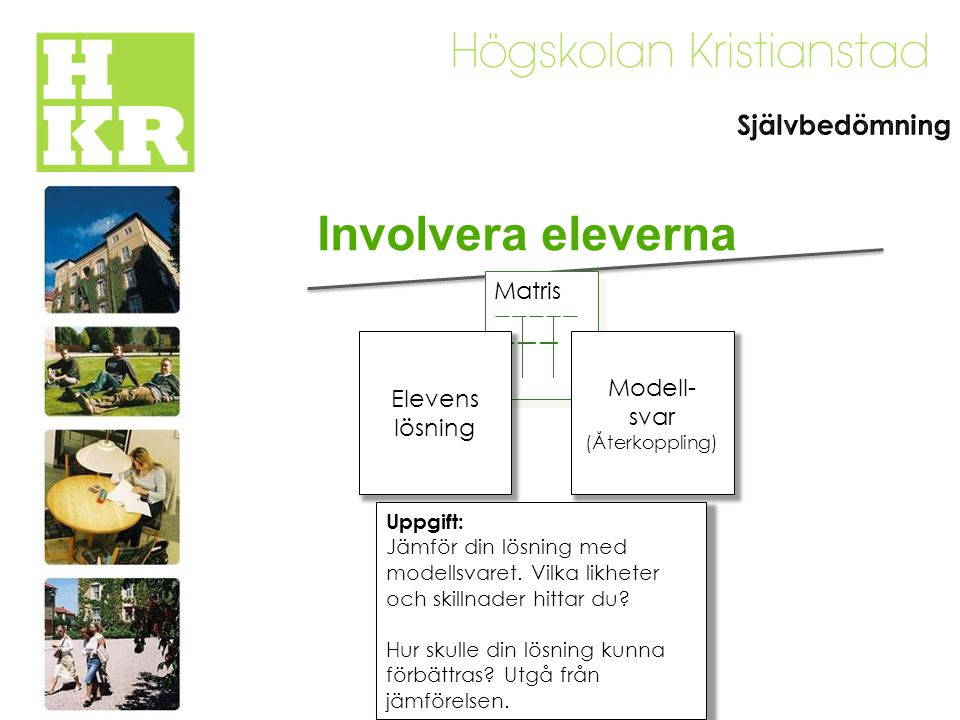 Involvera eleverna Självbedömning Matris Modell- Elevens svar lösning
