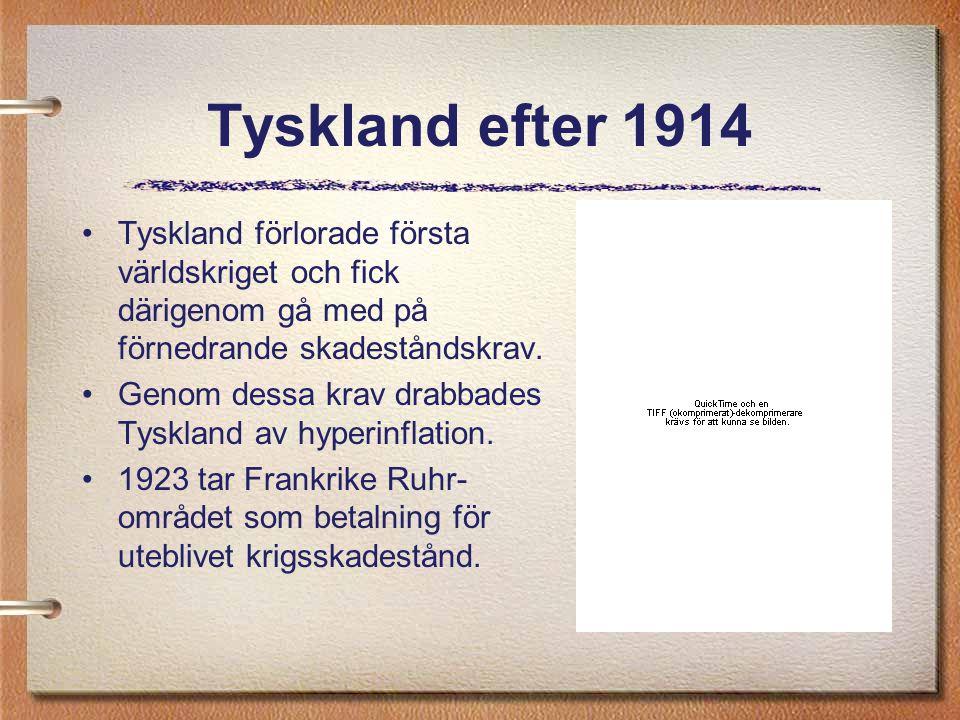 Tyskland efter 1914 Tyskland förlorade första världskriget och fick därigenom gå med på förnedrande skadeståndskrav.