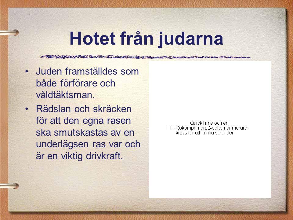 Hotet från judarna Juden framställdes som både förförare och våldtäktsman.