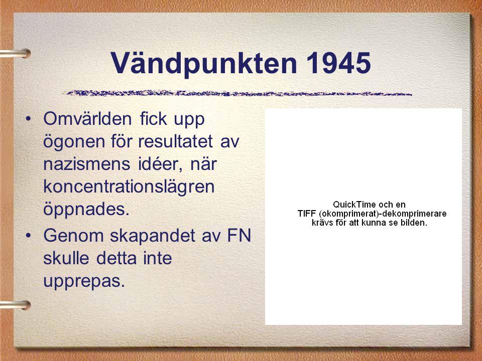Vändpunkten 1945 Omvärlden fick upp ögonen för resultatet av nazismens idéer, när koncentrationslägren öppnades.