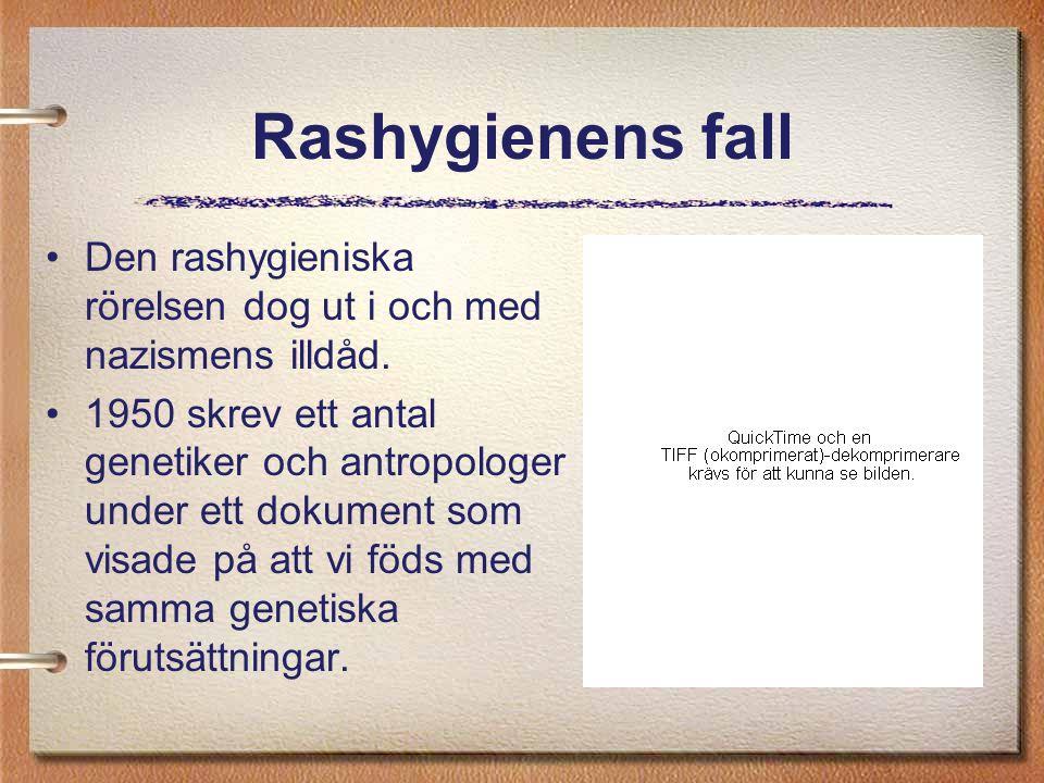 Rashygienens fall Den rashygieniska rörelsen dog ut i och med nazismens illdåd.