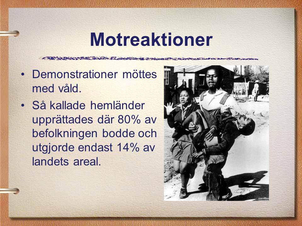 Motreaktioner Demonstrationer möttes med våld.