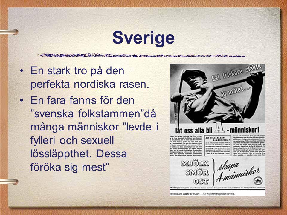 Sverige En stark tro på den perfekta nordiska rasen.