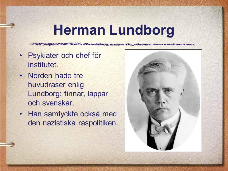 Herman Lundborg Psykiater och chef för institutet.