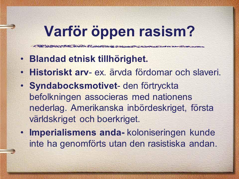 Varför öppen rasism Blandad etnisk tillhörighet.