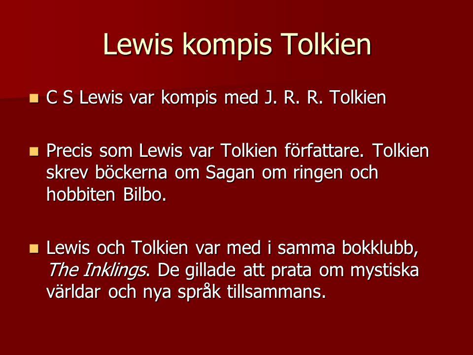 Lewis kompis Tolkien C S Lewis var kompis med J. R. R. Tolkien