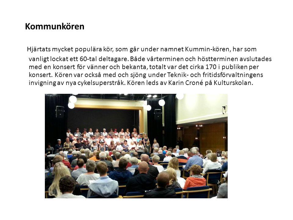 Kommunkören Hjärtats mycket populära kör, som går under namnet Kummin-kören, har som.