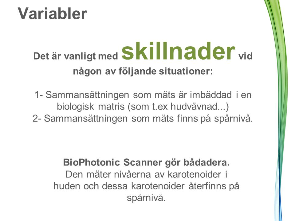 BioPhotonic Scanner gör bådadera.
