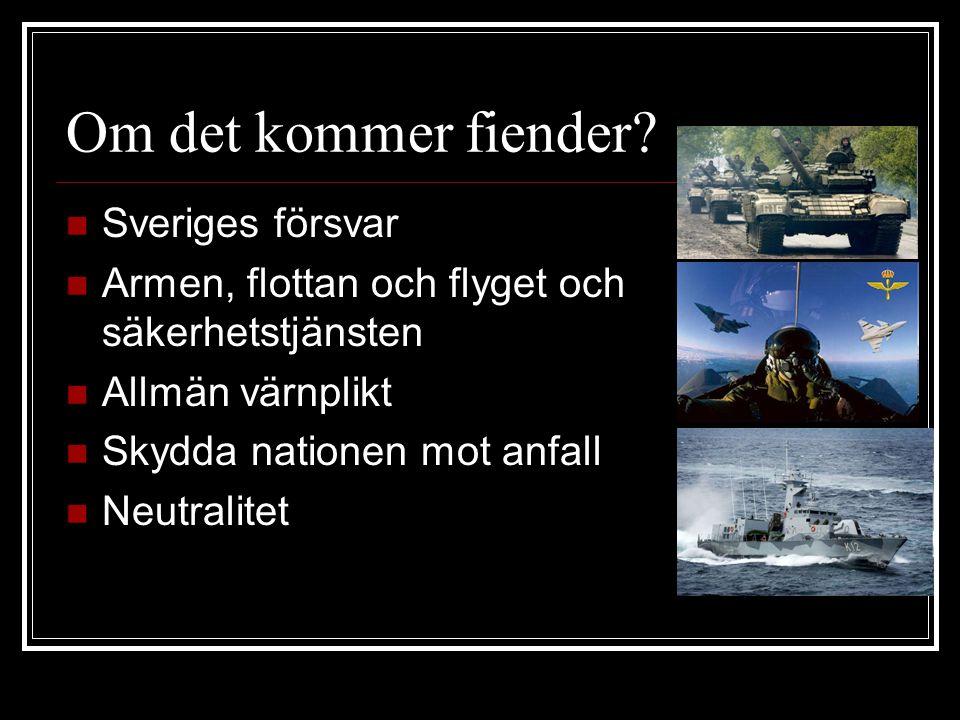 Om det kommer fiender Sveriges försvar